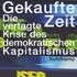 Wolfgang Streeck: Gekaufte Zeit