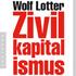 Wolf Lotter: Zivilkapitalismus