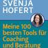 S. Hofert: Meine 100 besten Tools für Coaching und Beratung