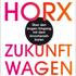 Matthias Horx: Zukunft wagen