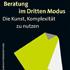 Wimmer, Glatzel, Lieckweg: Beratung im Dritten Modus