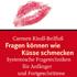 Carmen Kindl-Beilfuß: Fragen können wie Küsse schmecken