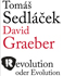 Sedláček, Graeber: Revolution oder Evolution