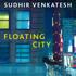 Sudhir Venkatesh: Floating City