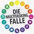 Devora Zack: Die Multitasking-Falle