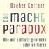 Dacher Keltner: Das Macht-Paradox