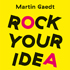 Martin Gaedt: Rock Your Idea