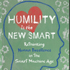 Ed Hess, K. Ludwig: Humility Is the New Smart