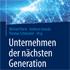 Bartz u.a.: Unternehmen der nächsten Generation
