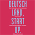 Deutschland, Start up!