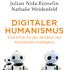 Julian Nida-Rümelin, Nathalie Weidenfeld: Digitaler Humanismus