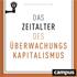 Zuboff: Das Zeitalter des Überwachungskapitalismus