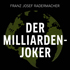 Der Milliarden-Joker