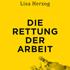 Lisa Herzog: Die Rettung der Arbeit