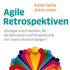 Esther Derby, Diana Larsen: Agile Retrospektiven