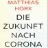 Matthias Horx: Die Zukunft nach Corona