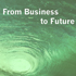 From Business to Future